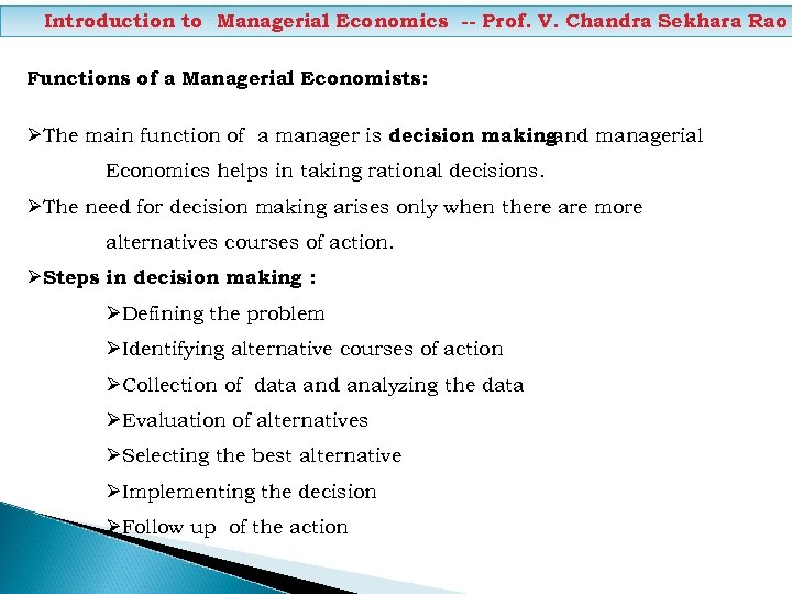 Introduction to Managerial Economics -- Prof. V. Chandra Sekhara Rao Functions of a Managerial