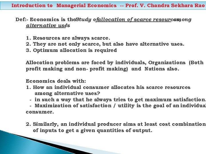 Introduction to Managerial Economics -- Prof. V. Chandra Sekhara Rao Def: - Economics is