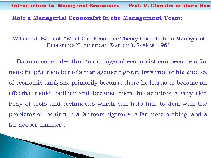 Introduction to Managerial Economics -- Prof. V. Chandra Sekhara Rao Role a Managerial Economist