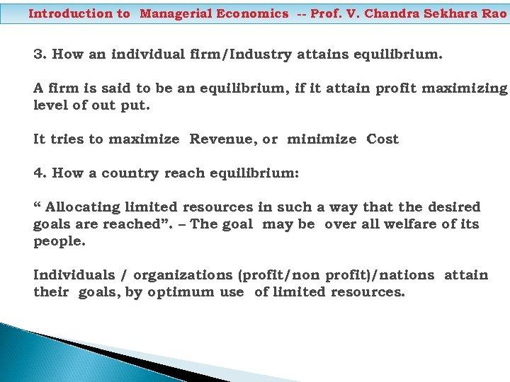 Introduction to Managerial Economics -- Prof. V. Chandra Sekhara Rao 3. How an individual