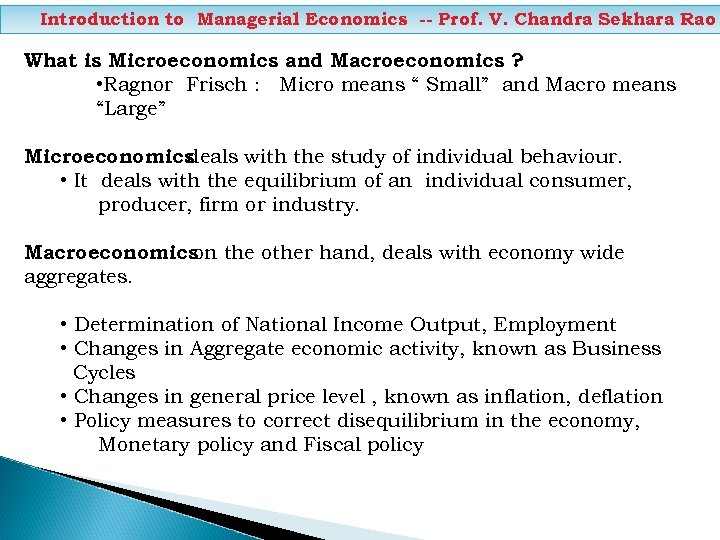 Introduction to Managerial Economics -- Prof. V. Chandra Sekhara Rao What is Microeconomics and