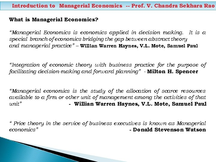 Introduction to Managerial Economics -- Prof. V. Chandra Sekhara Rao What is Managerial Economics?