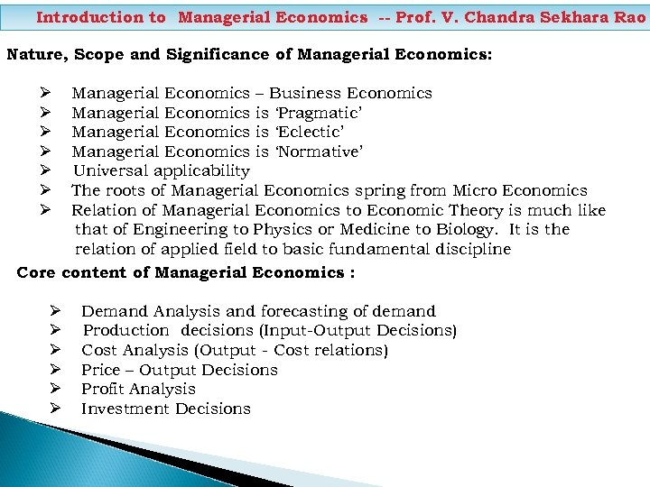 Introduction to Managerial Economics -- Prof. V. Chandra Sekhara Rao Nature, Scope and Significance