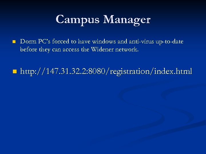 Campus Manager n Dorm PC's forced to have windows and anti-virus up-to-date before they