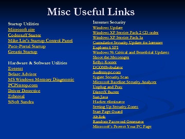 Misc Useful Links Startup Utilities Microsoft site Codestuff Starter Mike Lin's Startup Control Panel