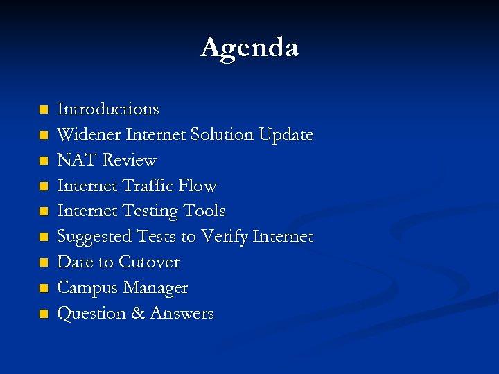 Agenda n n n n n Introductions Widener Internet Solution Update NAT Review Internet