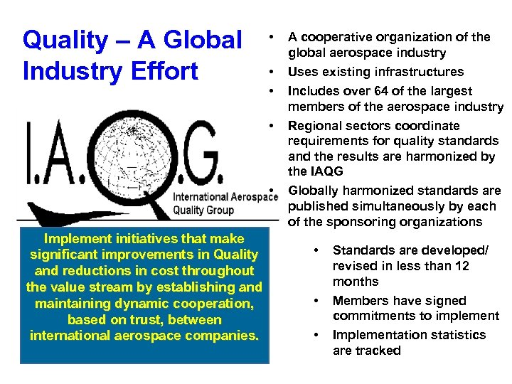 Quality – A Global Industry Effort • • • Implement initiatives that make significant