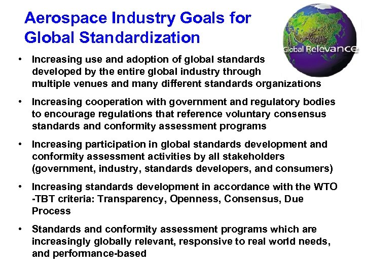 Aerospace Industry Goals for Global Standardization • Increasing use and adoption of global standards