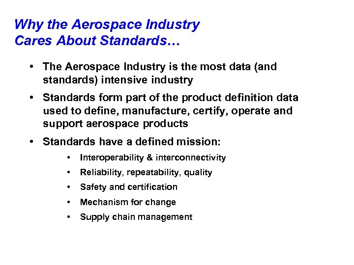 Why the Aerospace Industry Cares About Standards… • The Aerospace Industry is the most