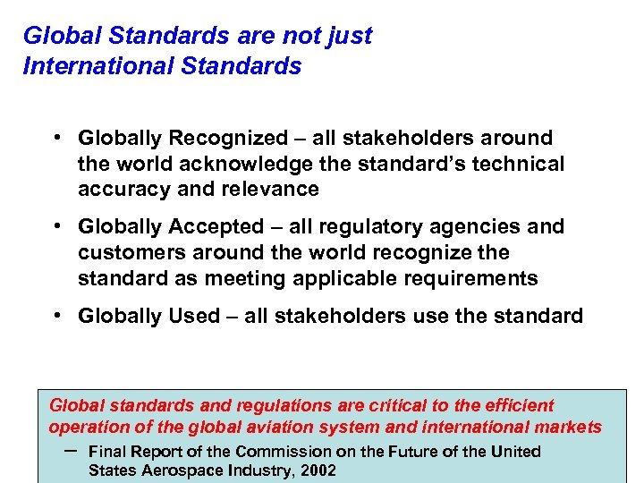 Global Standards are not just International Standards • Globally Recognized – all stakeholders around