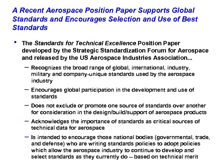 A Recent Aerospace Position Paper Supports Global Standards and Encourages Selection and Use of