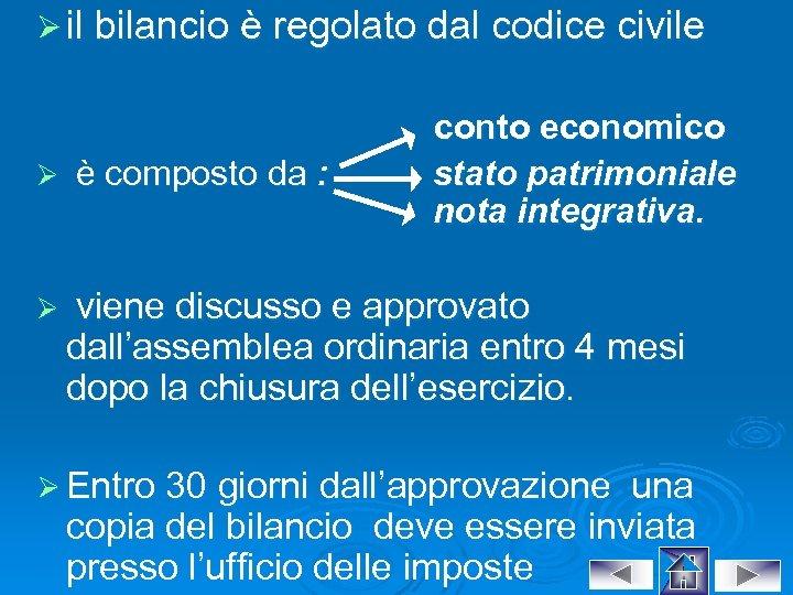 Ø il bilancio è regolato dal codice civile Ø Ø è composto da :