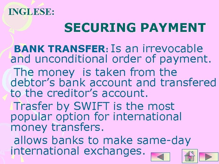 INGLESE: SECURING PAYMENT BANK TRANSFER: Is an irrevocable and unconditional order of payment. The