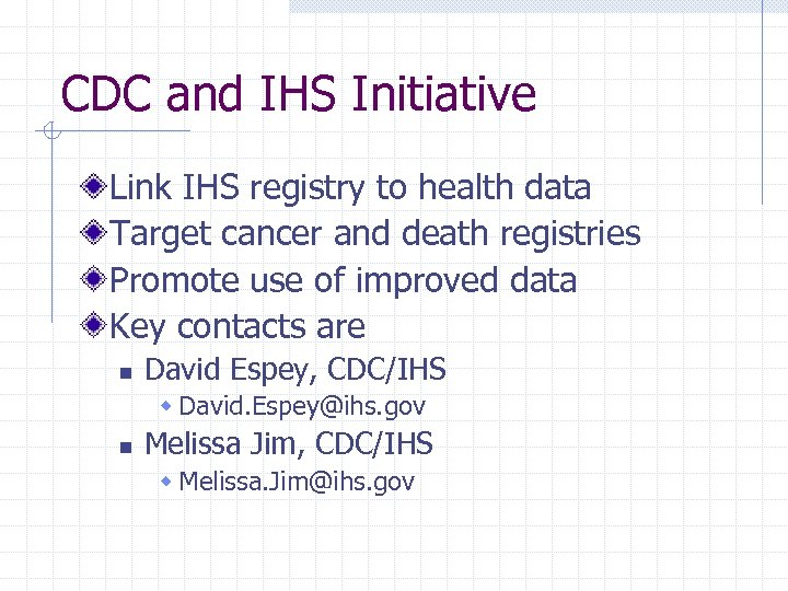 CDC and IHS Initiative Link IHS registry to health data Target cancer and death