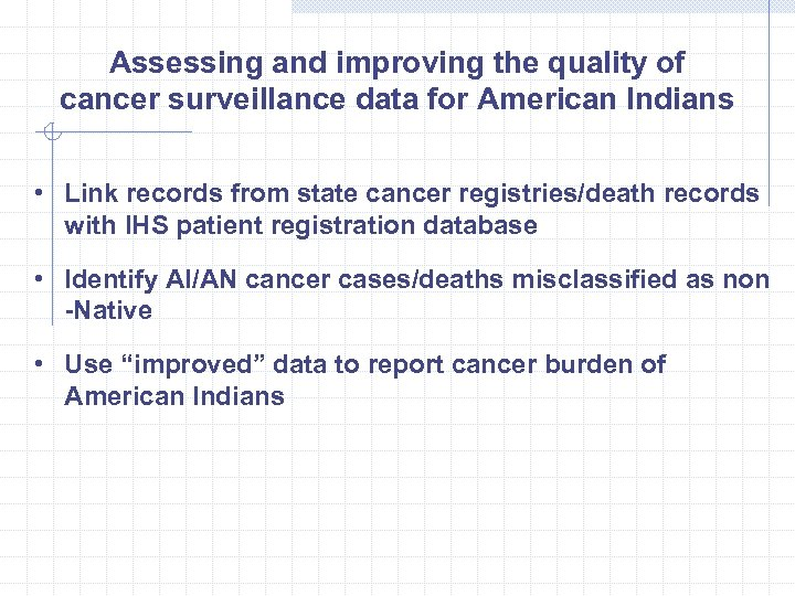 Assessing and improving the quality of cancer surveillance data for American Indians • Link