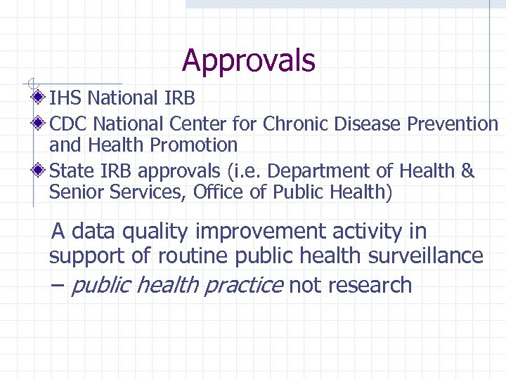 Approvals IHS National IRB CDC National Center for Chronic Disease Prevention and Health Promotion