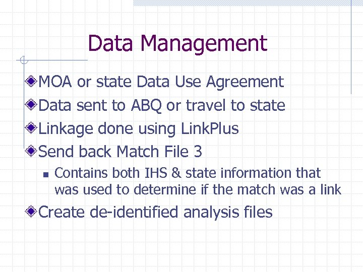 Data Management MOA or state Data Use Agreement Data sent to ABQ or travel