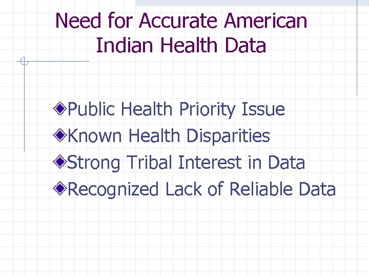 Need for Accurate American Indian Health Data Public Health Priority Issue Known Health Disparities