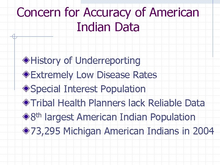 Concern for Accuracy of American Indian Data History of Underreporting Extremely Low Disease Rates