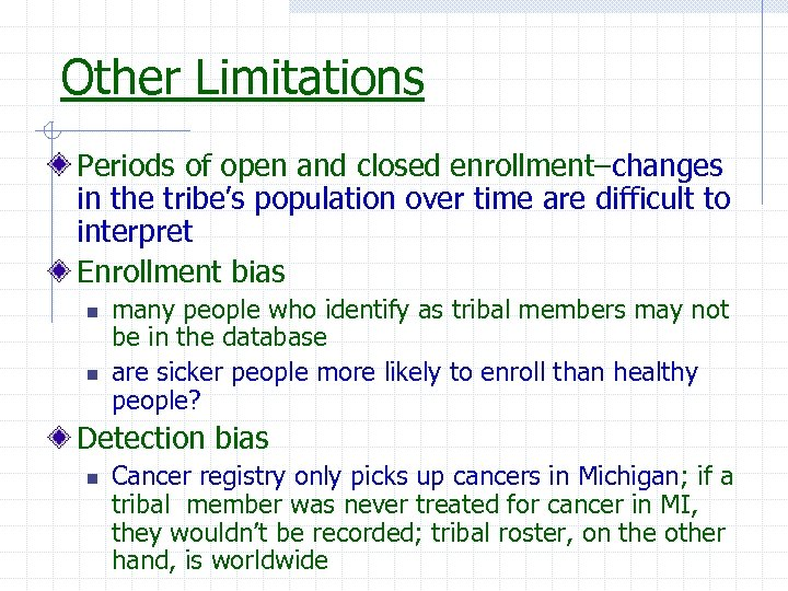 Other Limitations Periods of open and closed enrollment–changes in the tribe's population over time