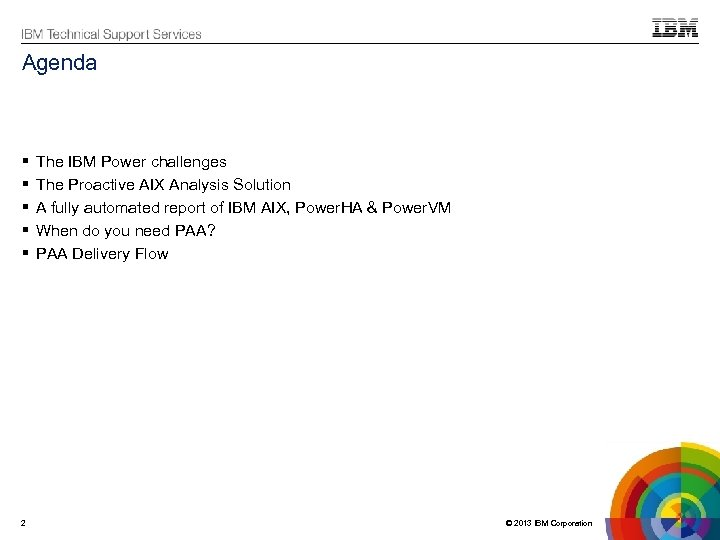 Agenda 2 The IBM Power challenges The Proactive AIX Analysis Solution A fully automated