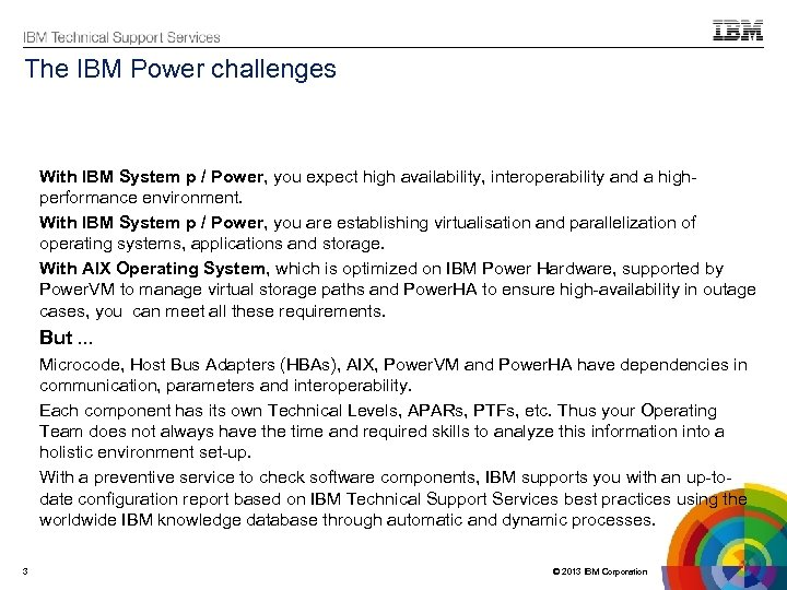 The IBM Power challenges With IBM System p / Power, you expect high availability,