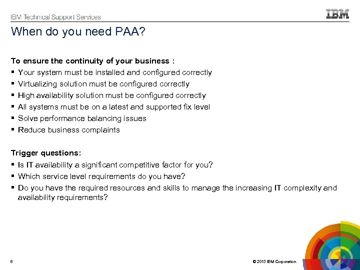 When do you need PAA? To ensure the continuity of your business : Your