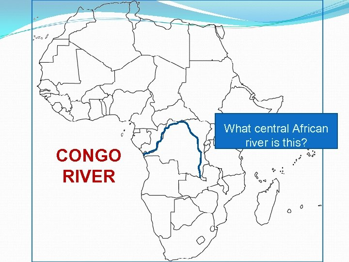 CONGO RIVER What central African river is this?