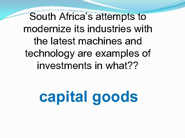 South Africa's attempts to modernize its industries with the latest machines and technology are