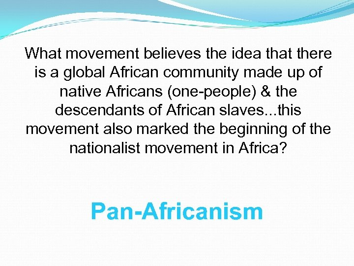 What movement believes the idea that there is a global African community made up