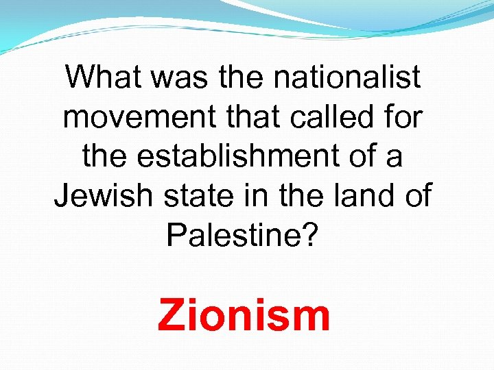 What was the nationalist movement that called for the establishment of a Jewish state