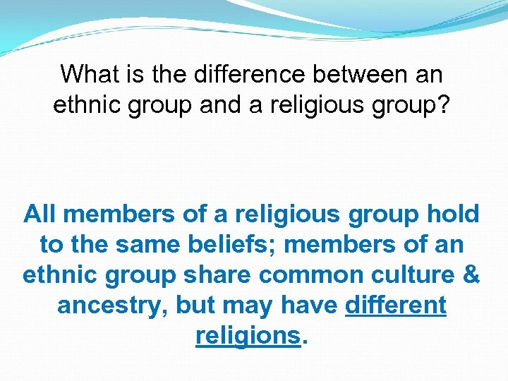 What is the difference between an ethnic group and a religious group? All members