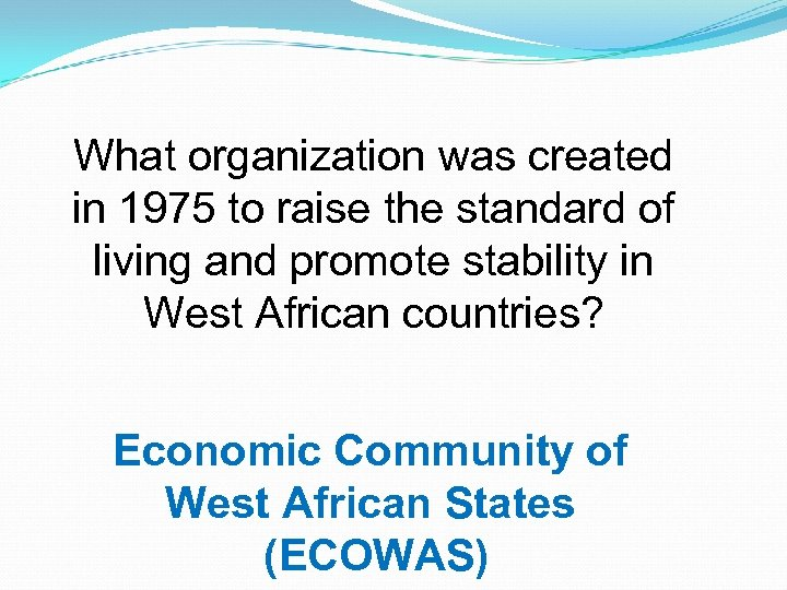 What organization was created in 1975 to raise the standard of living and promote