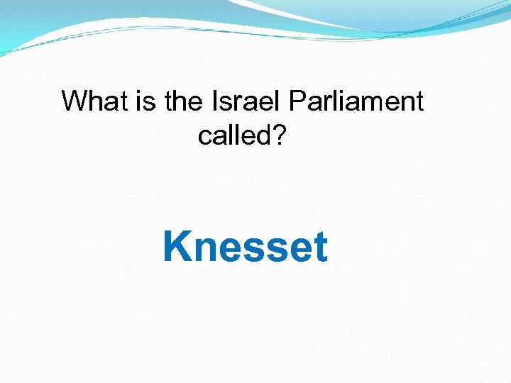 What is the Israel Parliament called? Knesset
