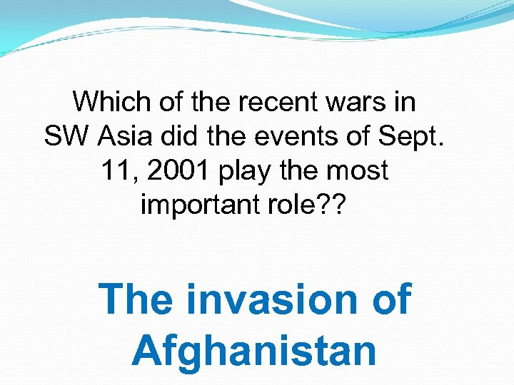 Which of the recent wars in SW Asia did the events of Sept. 11,