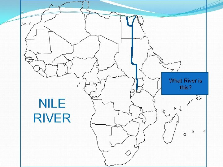What River is this? NILE RIVER
