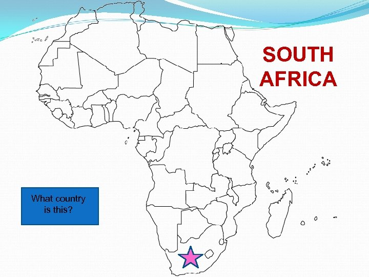 SOUTH AFRICA What country is this?