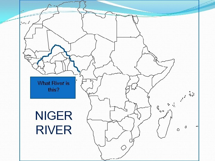 What River is this? NIGER RIVER