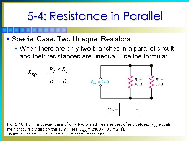 5 -4: Resistance in Parallel § Special Case: Two Unequal Resistors § When there