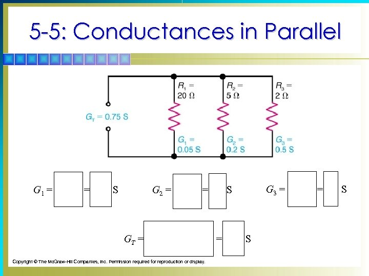 5 -5: Conductances in Parallel G 1 = 1 20 W = 0. 05
