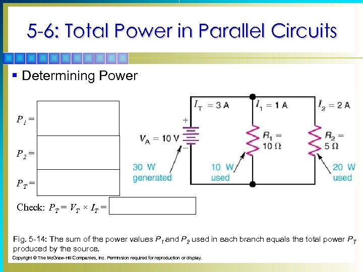 5 -6: Total Power in Parallel Circuits § Determining Power P 1 = P