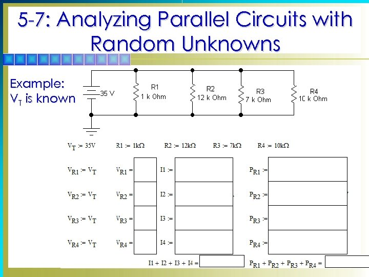5 -7: Analyzing Parallel Circuits with Random Unknowns Example: VT is known
