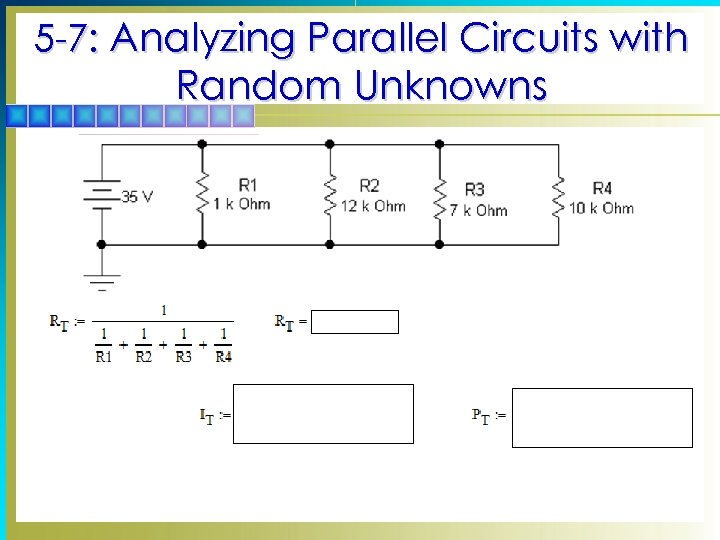 5 -7: Analyzing Parallel Circuits with Random Unknowns