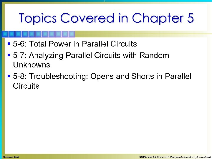 Topics Covered in Chapter 5 § 5 -6: Total Power in Parallel Circuits §