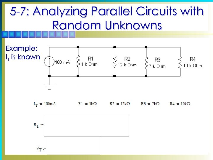5 -7: Analyzing Parallel Circuits with Random Unknowns Example: IT is known