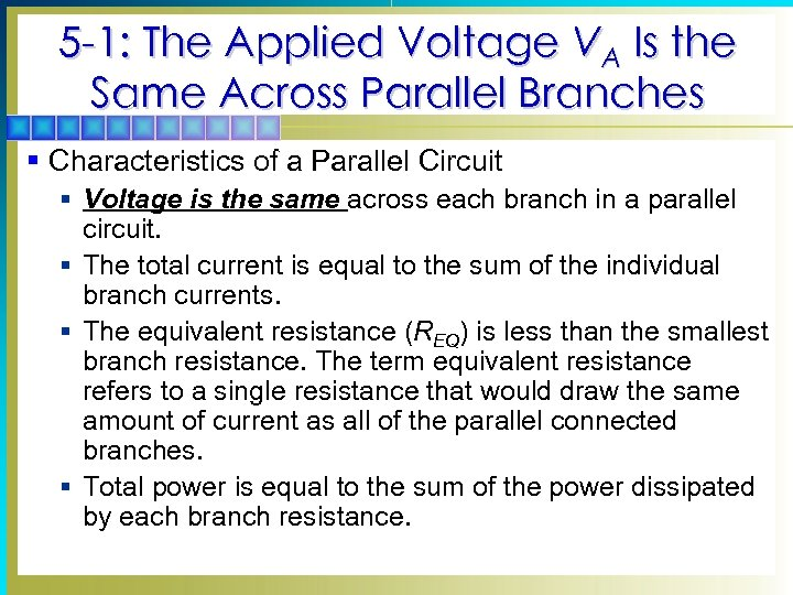 5 -1: The Applied Voltage VA Is the Same Across Parallel Branches § Characteristics