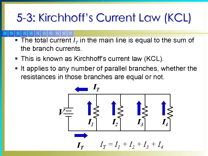 5 -3: Kirchhoff's Current Law (KCL) § The total current IT in the main