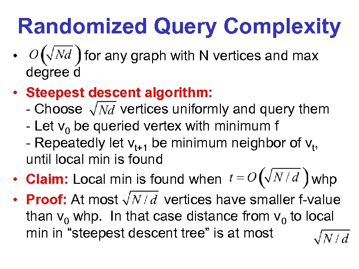 Randomized Query Complexity • for any graph with N vertices and max degree d
