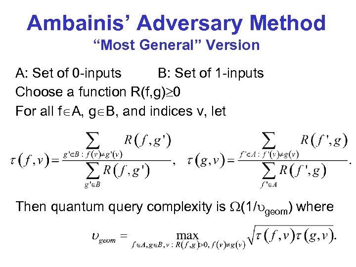 "Ambainis' Adversary Method ""Most General"" Version A: Set of 0 -inputs B: Set of"