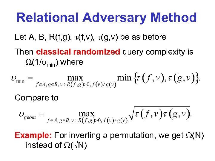 Relational Adversary Method Let A, B, R(f, g), (f, v), (g, v) be as